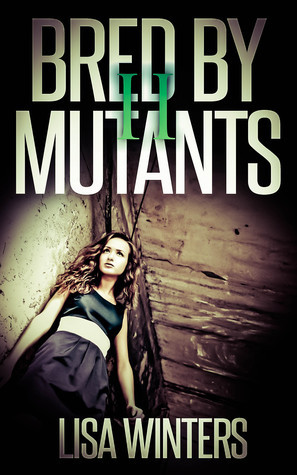Bred By Mutants II Lisa Winters
