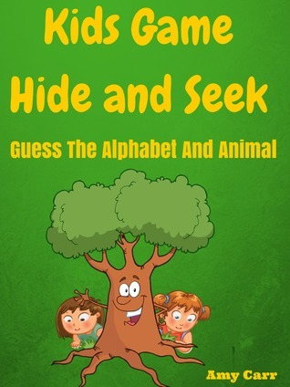 Kids Game Hide And Seek Guess The Alphabet And Animal  by  Amy Carr