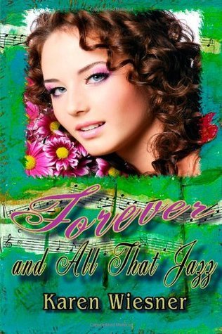 Forever and All that Jazz (Friendship Heirlooms Series, #3)  by  Karen Wiesner