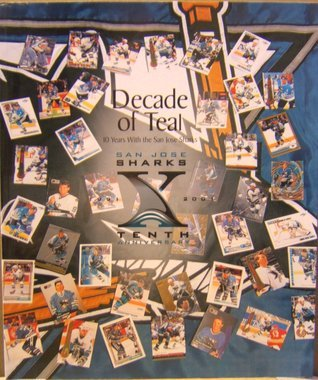 Decade of Teal: 10 Years With the San Jose Sharks Ken Arnold