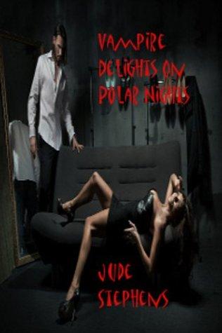 Vampire Delights On Polar Nights Jude Stephens