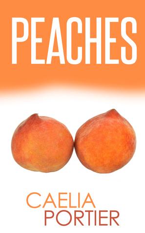 Peaches  by  Caelia Portier