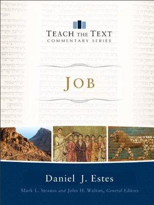 Job (Teach the Text Commentary Series)  by  Daniel J. Estes