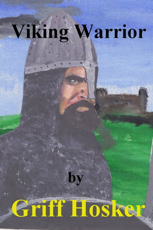 Viking Warrior  by  Griff Hosker