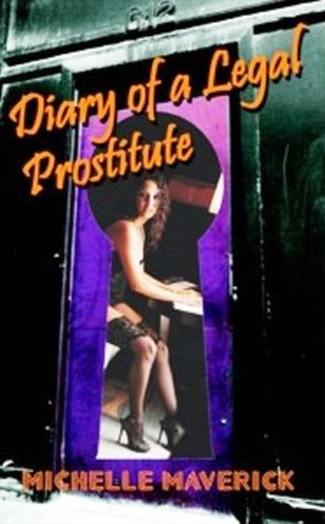 Diary Of A Legal Prostitute: Nevada Brothels Michelle Maverick