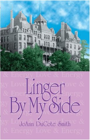 Linger By My Side  by  Joann Ducote Smith