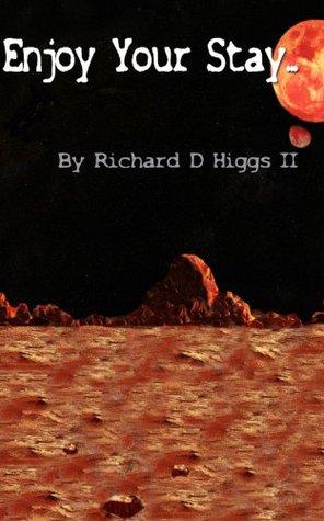 Enjoy Your Stay...  by  Richard Higgs II