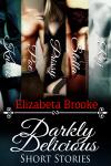 Darkly Delicious Short Stories  by  Elizabeta Brooke