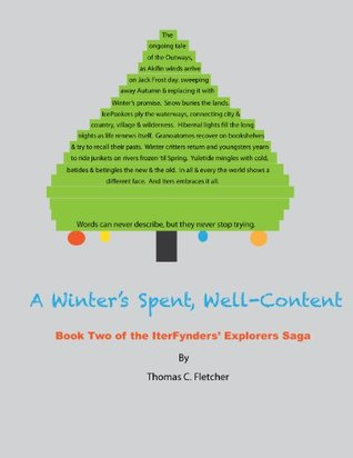 A Winters Spent, Well-Content (Book Two of the IterFynders Explorers Saga 2) Thomas C. Fletcher