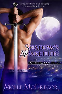 Shadows Awakening (Shadow Warder #1)  by  Molle McGregor