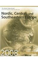 Nordic, Central, And Southeastern Europe 2008 (World Today Series Nordic, Central, And Southeastern Europe) Wayne C. Thompson