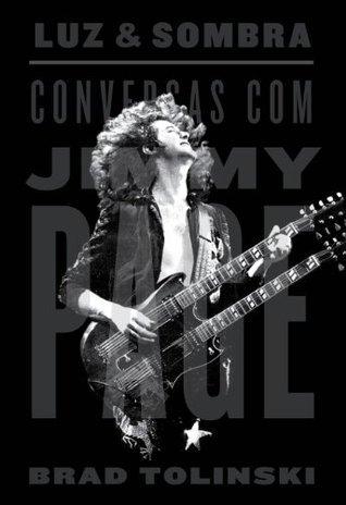 Luz e sombra: conversas com Jimmy Page  by  Brad Tolinski