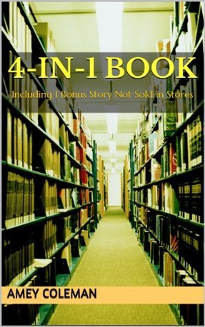 4-in-1 Book: Including 1 Bonus Story Not Sold in Stores  by  Amey Coleman