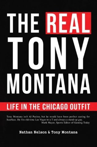 The Real Tony Montana: Life in the Chicago Outfit  by  Tony Montana