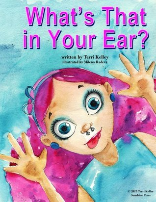 Whats That in Your Ear?  by  Terri Kelley