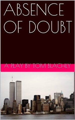 ABSENCE OF DOUBT Tom Blachly