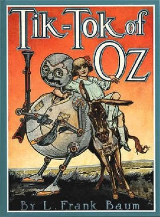 Tik-Tok of Oz (Wizard of Oz series) L. Frank Baum