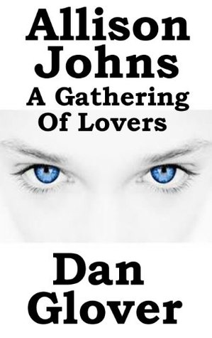 Allison Johns (A Gathering of Lovers Book 3) Dan Glover