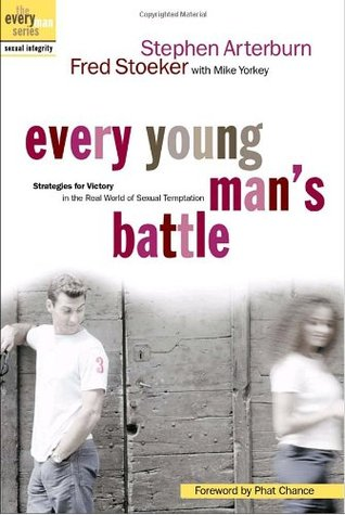 Everymans Battle Every Mans Guide To Winning The War On Sexual Temptation One Victory At A Time Stephen Arterburn