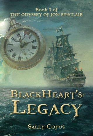 BlackHearts Legacy (The Odyssey of Jon Sinclair, #1) Sally Copus