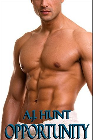 Opportunity - Gay Romance, Erotica  by  A.J. Hunt