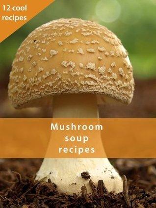 Mushroom soup recipes  by  Karen Margaryan