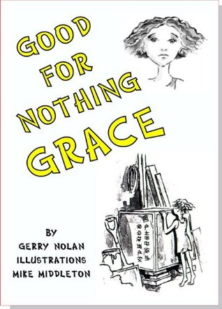 GOOD-FOR-NOTHING GRACE Gerry Nolan