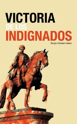 Victoria de los Indignados  by  Sergio Ciudad Láinez