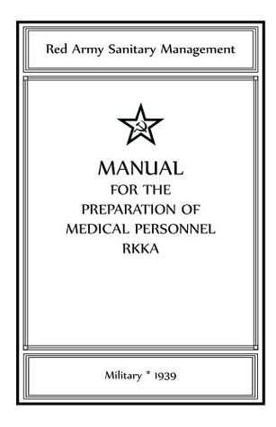 Manual For The Preparation Of Medical Personnel Rkka  by  Sherri Rapp