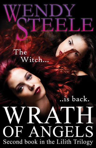 Wrath of Angels (Lilith#2)  by  Wendy   Steele