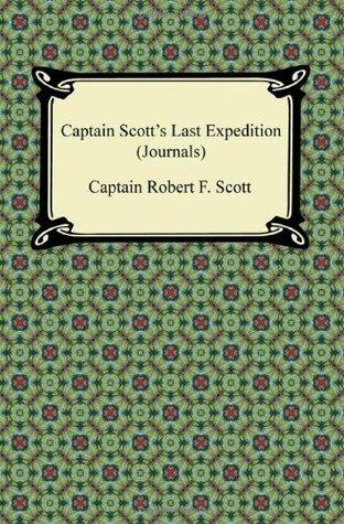 Captain Scotts Last Expedition Robert Falcon Scott