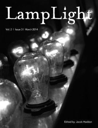 LampLight - Volume 2 Issue 3  by  James A. Moore