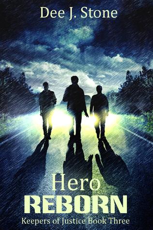 Hero Reborn (Keepers of Justice, #3) Dee J. Stone