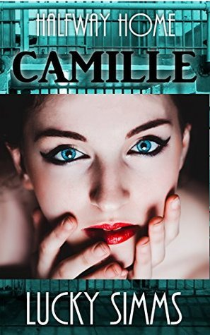 Camille (Halfway Home Book 1)  by  Lucky Simms