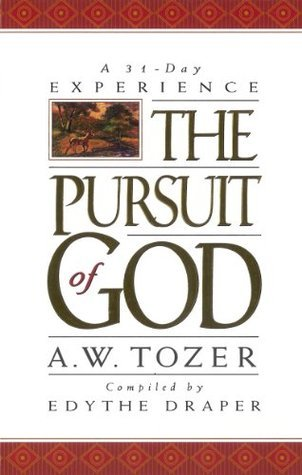 Pursuit of God: A 31-Day Experience  by  A.W. Tozer