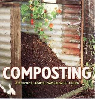 Composting: A Down-to-Earth, Water-wise Guide  by  Nicola Oram