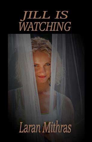 Jill Is Watching  by  Laran Mithras