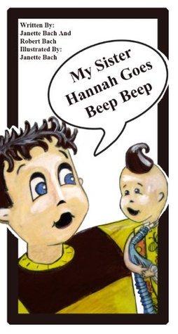 My Sister Hannah Goes Beep Beep Robert Bach