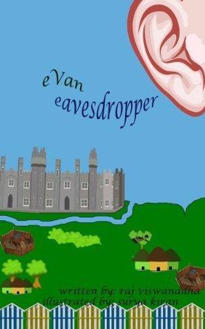 Evan Eavesdropper Raj Viswanadha