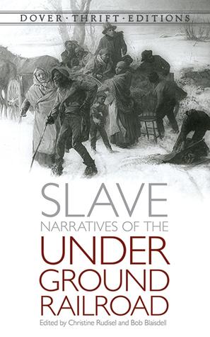 Slave Narratives of the Underground Railroad Christine Rudisel