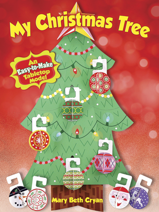 My Christmas Tree: An Easy-to-Make Tabletop Model  by  Mary Beth Cryan