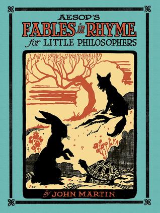Aesops Fables in Rhyme for Little Philosophers John Martin