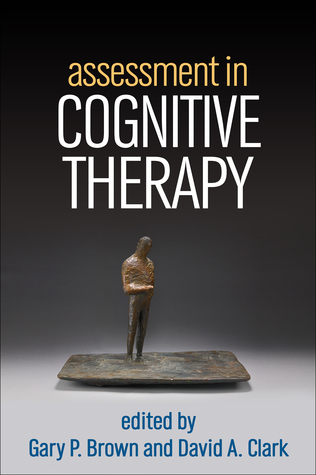Assessment in Cognitive Therapy Gary P. Brown