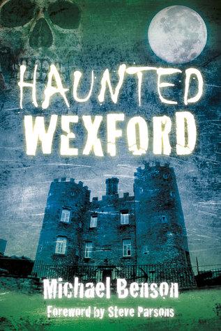 Haunted Wexford Michael Benson