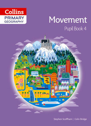 Collins Primary Geography Pupil Book 4  by  Stephen Scoffham