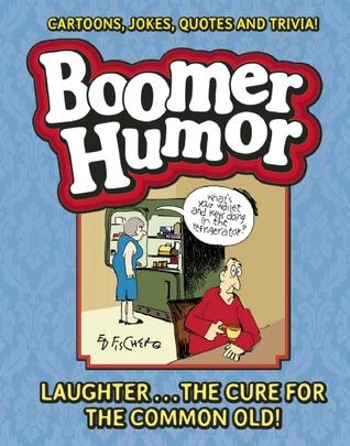 Boomer Humor Ed Fischer