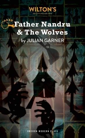 Father Nandru and the Wolves Julian Garner