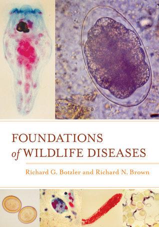 Foundations of Wildlife Diseases Richard G. Botzler