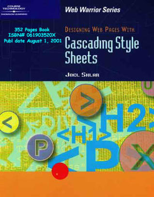 Designing Web Pages with Cascading Style Sheets  by  Joel Sklar