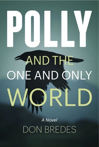 Polly and the One and Only World Don Bredes